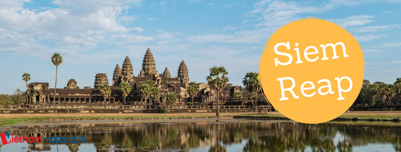 Siem Reap in Cambodia for Indians - Vietnam visa